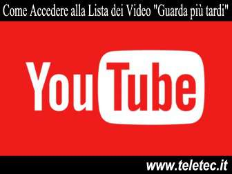 Come Accedere alla Lista dei Video 'Guarda più tardi' su YouTube