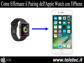 Come Accoppiare l'Apple Watch con l'iPhone