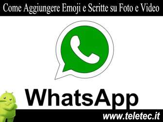Come Aggiungere Emoji e Scritte su Foto e Video con WhatsApp per Android