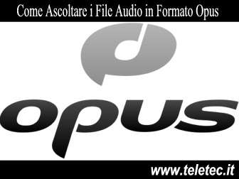 Come Ascoltare i File Audio in Formato Opus