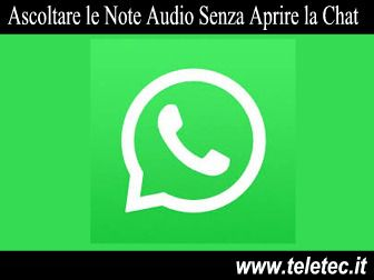 Come Ascoltare le Note Audio di WhatsApp Senza Aprire la Chat