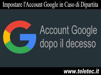 Come Assegnare ad un Fiduciario il Tuo Account Google