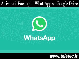 Come Attivare il Backup di WhatsApp su Google Drive da Smartphone e Tablet