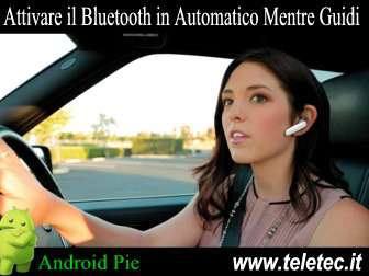 Come Attivare il Bluetooth in Automatico Mentre Guidi - Android Pie