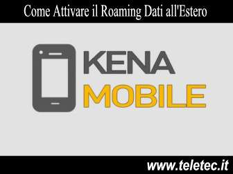 Come Attivare il Roaming Dati di Kena Mobile all'Estero