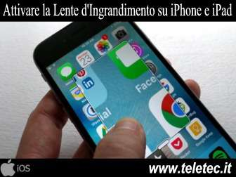 Come Attivare la Lente d'Ingrandimento su iPhone e iPad