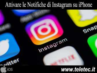 Come Attivare le Notifiche di Instagram su iPhone