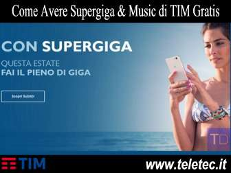 Come Avere Supergiga & Music di TIM Gratis - 10 GB di Internet TIM
