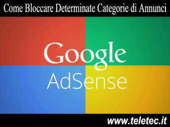 Come Bloccare Determinate Categorie di Annunci in Google AdSense
