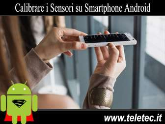 Come Calibrare i Sensori su Smartphone Android