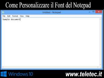 Come Cambiare il Font del Notepad di Windows