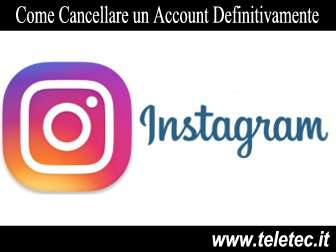 Come Cancellare un Account Instagram Definitivamente