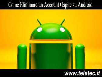 Come Cancellare un Account Ospite su Android