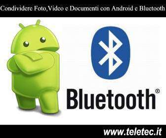 Come Condividere Foto, Video e Documenti tra 2 Smartphone Android tramite il Bluetooth