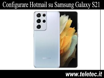 Come Configurare Hotmail su Samsung Galaxy S21