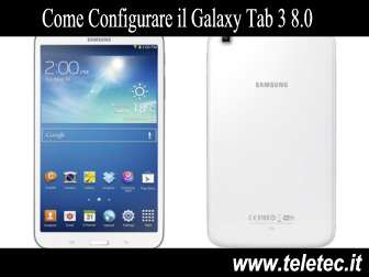 Come configurare il galaxy tab 3 80