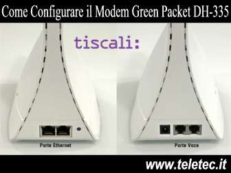 Come Configurare il Modem Green Packet DH-335 con Tiscali