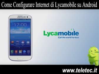 Come Configurare Internet di Lycamobile su Android