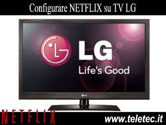 Come Configurare NETFLIX su Dispositivi LG