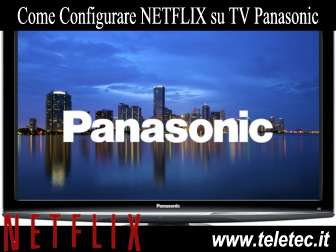 Come Configurare NETFLIX su Dispositivi Panasonic