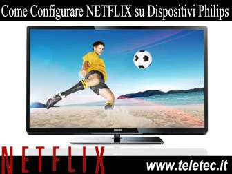 Come Configurare NETFLIX su Dispositivi Philips