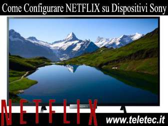 Come Configurare NETFLIX su Dispositivi Sony