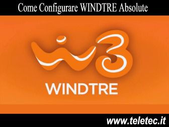 Come Configurare WINDTRE Absolute