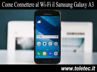 Come Connettere al WiFi il Samsung Galaxy A3