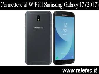 Come Connettere al WiFi il Samsung Galaxy J7 (2017)