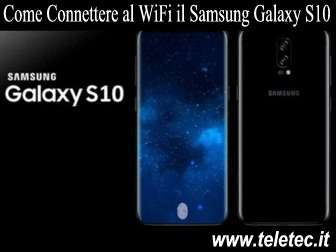 Come Connettere al WiFi il Samsung Galaxy S10