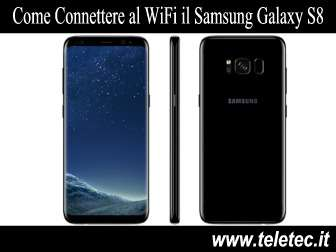Come Connettere al WiFi il Samsung Galaxy S8
