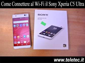 Come connettere al wifi il sony xperia c5 ultra