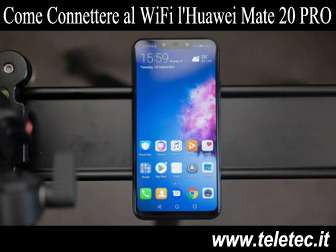 Come Connettere al WiFi l'Huawei Mate 20 PRO