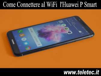 Come Connettere al WiFi l'Huawei P Smart