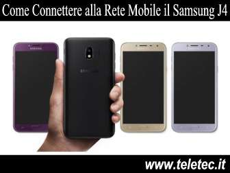Come Connettere il Samsung Galaxy J4 con la Rete Mobile