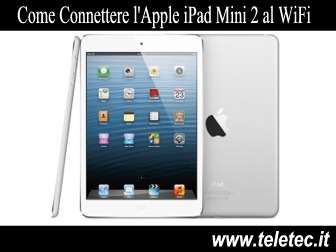 Come Connettere l'Apple iPad Mini 2 al WiFi