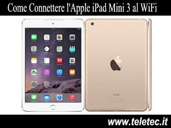 Come Connettere l'Apple iPad Mini 3 al WiFi