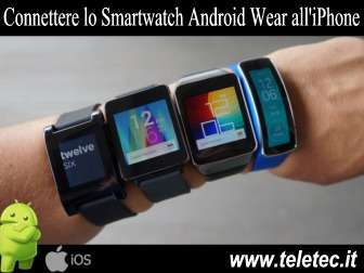 Come Connettere lo Smartwatch Android con l'iPhone
