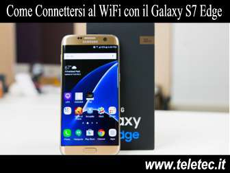 Come connettersi al wifi con il samsung galaxy s7 edge