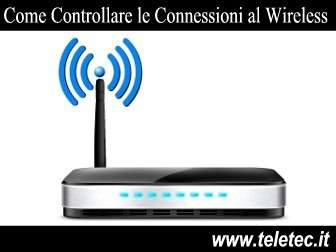 Come Controllare se qualcuno si connette abusivamente al tuo Wireless
