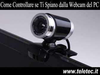 Come Controllare se Ti Spiano dalla Webcam del PC