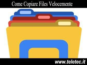 Come Copiare Files Velocemente