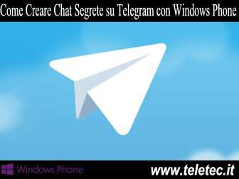Come Creare Chat Segrete con Telegram su Windows Phone