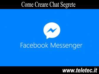 Come Creare Chat Segrete su Messenger