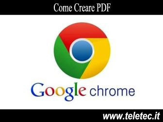 Come Creare PDF con Google Chrome - Agosto 2020