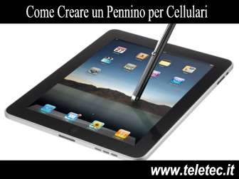 Come Creare un Pennino Touch Screen