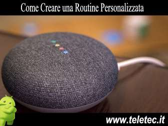 Come Creare una Routine Personalizzata con Google Home Mini su Android