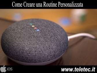 Come Creare una Routine Personalizzata con Google Home Mini su iOS