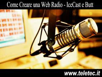 Come Creare una Web Radio con IceCast e Butt