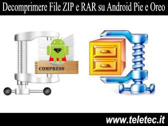 Come decomprimere file zip rar e 7z su android pie e android oreo